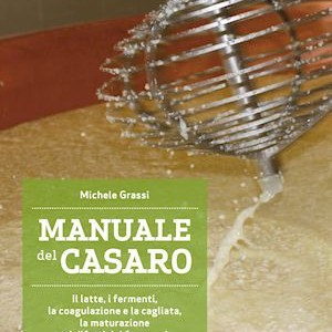 Manuale del Casaro, il libro di Michele Grassi