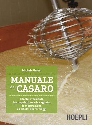 Manuale del casaro di Michele Grassi
